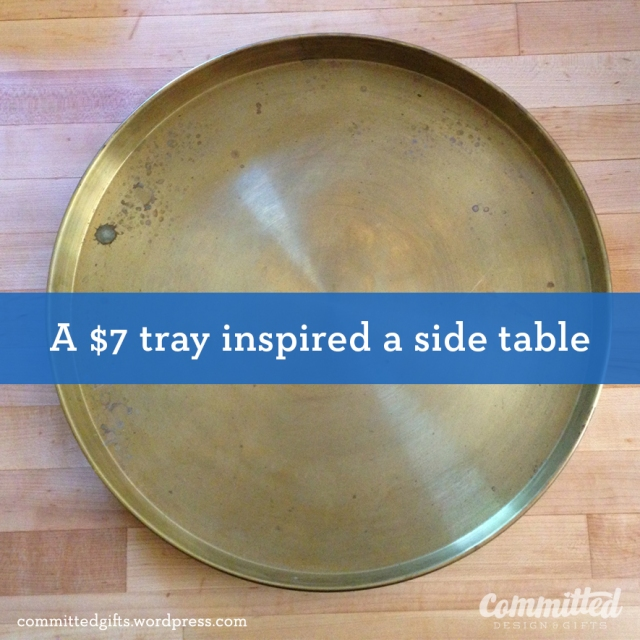 Brass tray makes a table top.