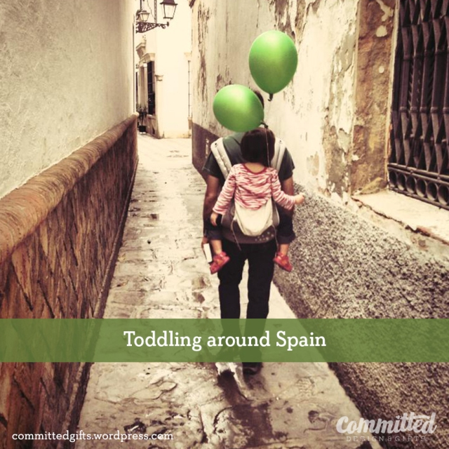 Toddling around Spain.