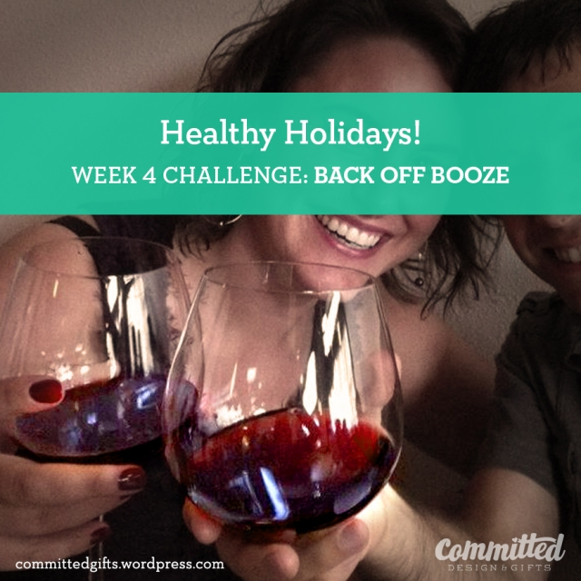 Hang back from alcohol this week.