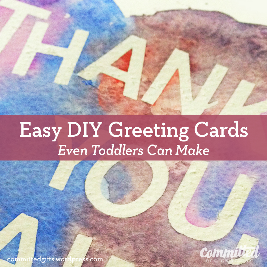 Makeover monday diy greeting cards a toddler can make committed tutorial diy greeting cards m4hsunfo